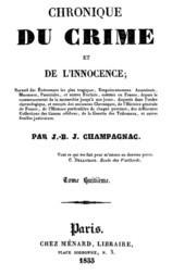 Chronique du crime et de l'innocence, t. 1-8 Recueil des événements les plus tragiques;..