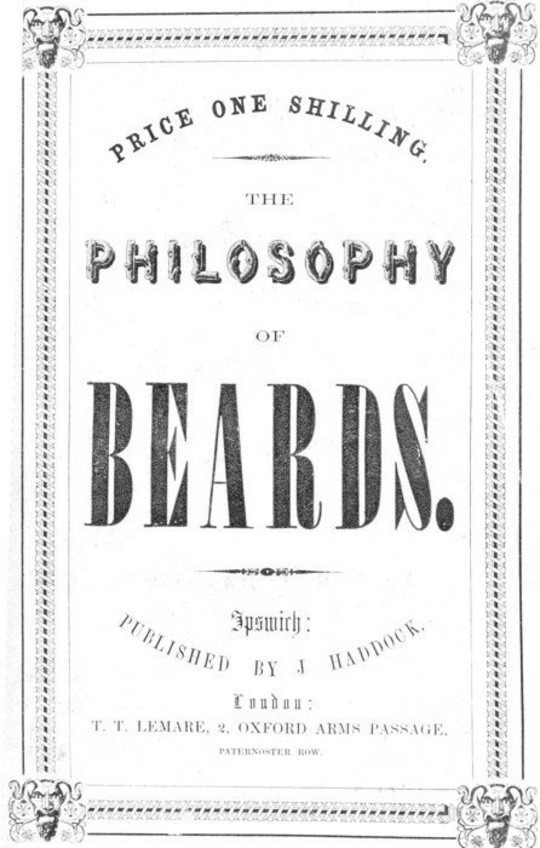The Philosophy of Beards A Lecture: Physiological, Artistic & Historical