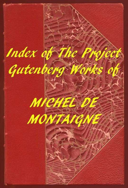 Index of the Project Gutenberg Works of Michel De Montaigne