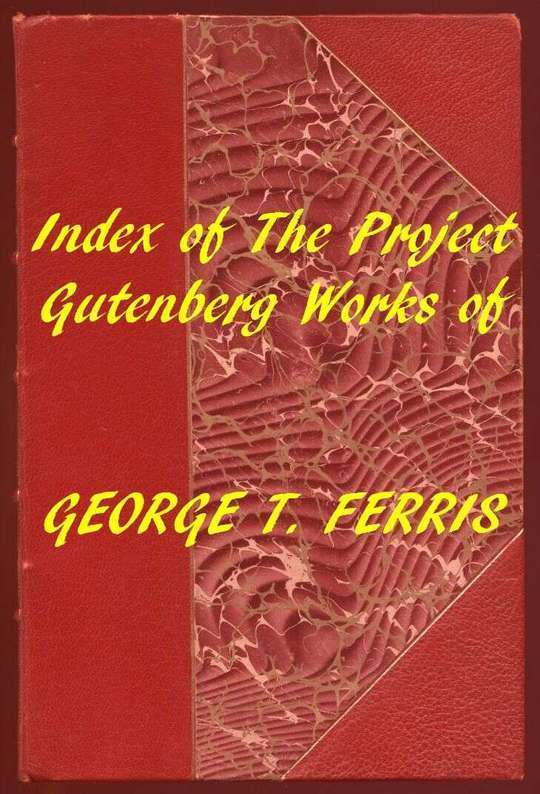 Index of the Project Gutenberg Works of George T. Ferris