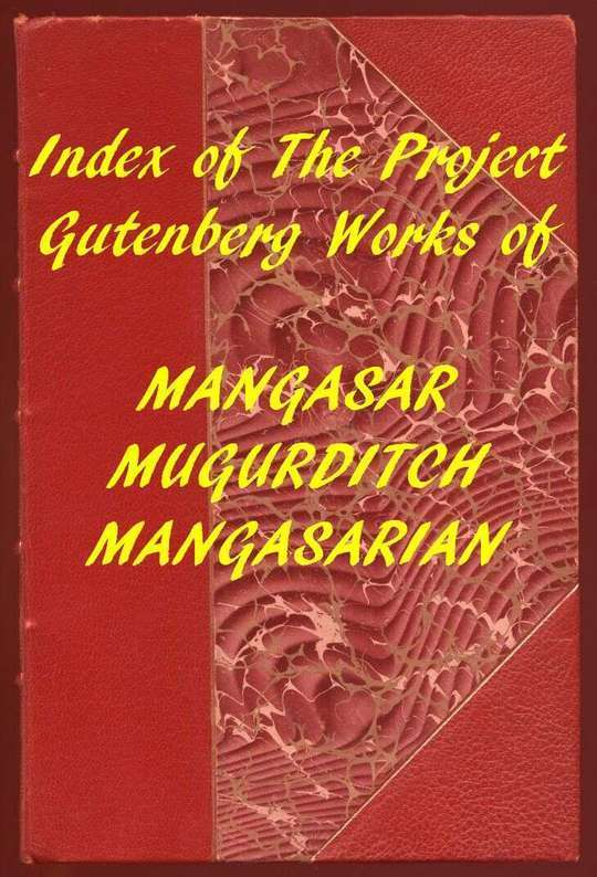 Index of the Project Gutenberg Works of M. M. Mangasarian
