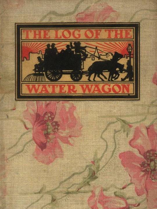 The Log of the Water Wagon or The Cruise of the Good Ship 'Lithia'