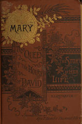 Mary: The Queen of the House of David and Mother of Jesus The Story of Her Life