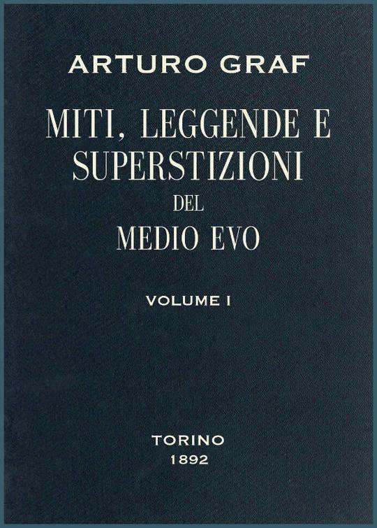Miti, leggende e superstizioni del Medio Evo, vol. I