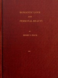 Romantic Love and Personal Beauty Their development, causal relations,  historic and national peculiarities