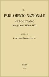 Il Parlamento Nazionale Napoletano per gli anni 1820 e 1821 memorie e documenti