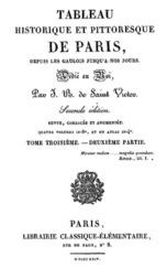 Tableau historique et pittoresque de Paris depuis les Gaulois jusqu'à nos jours (Volume 6/8)
