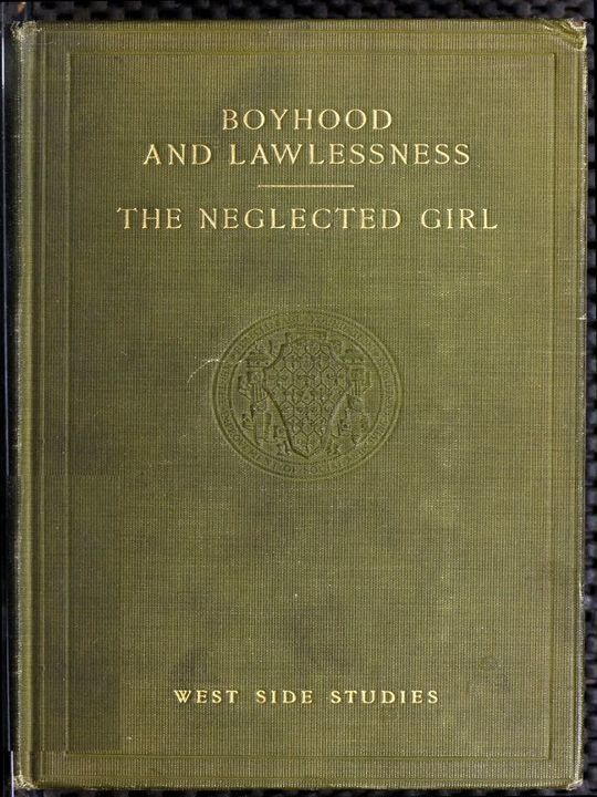 West Side Studies: Boyhood and Lawlessness; The Neglected Girl