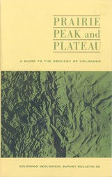 Prairie Peak and Plateau A Guide to the Geology of Colorado