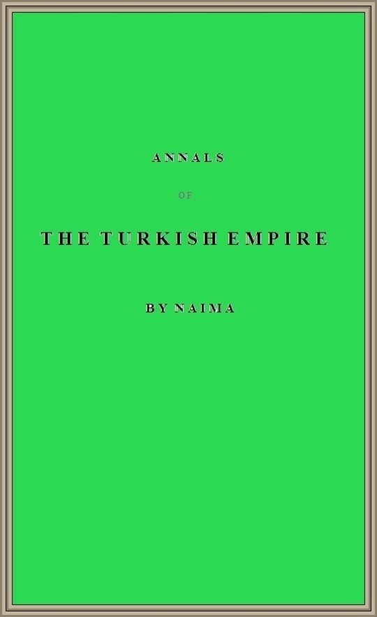 Annals of the Turkish Empire, from 1591 to 1659