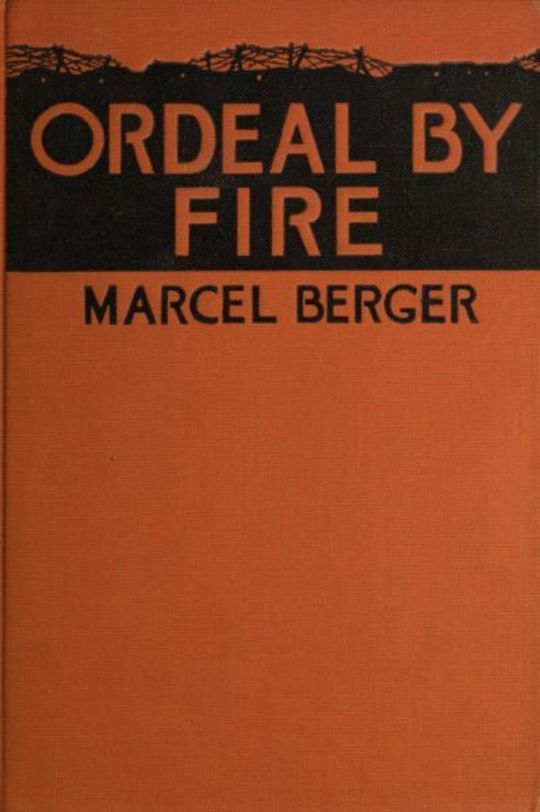 The Ordeal by Fire By a Sergeant in the French Army