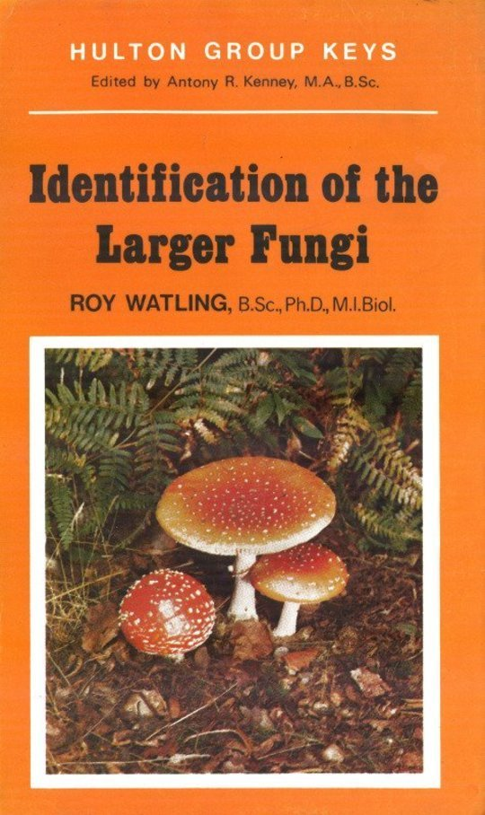 Identification of the Larger Fungi