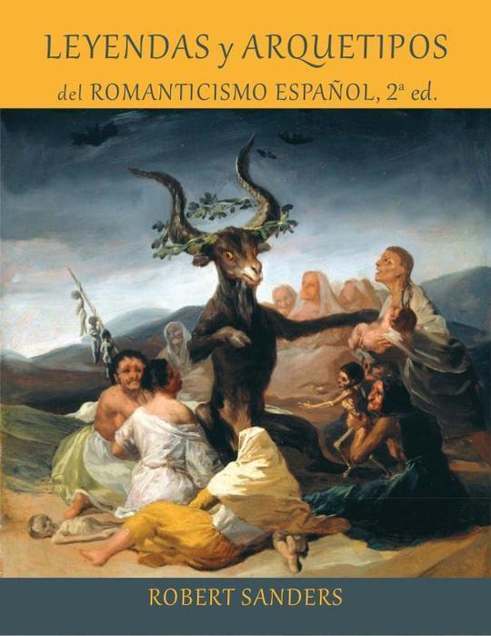 Leyendas y arquetipos del Romanticismo español.indb