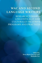 WAC and Second-Language Writers: Research Towards Linguistically and Culturally Inclusive Programs and Practices