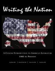 Writing the Nation: A Concise Introduction to American Literature 1865 to Present