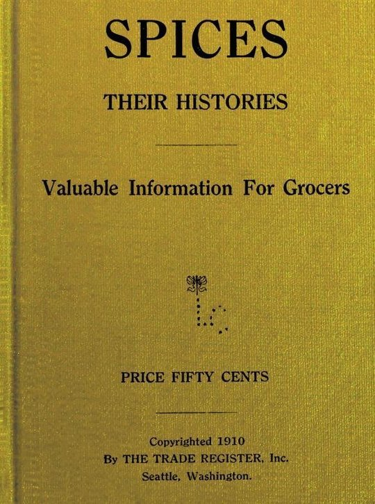 Spices, Their Histories Valuable Information for Grocers