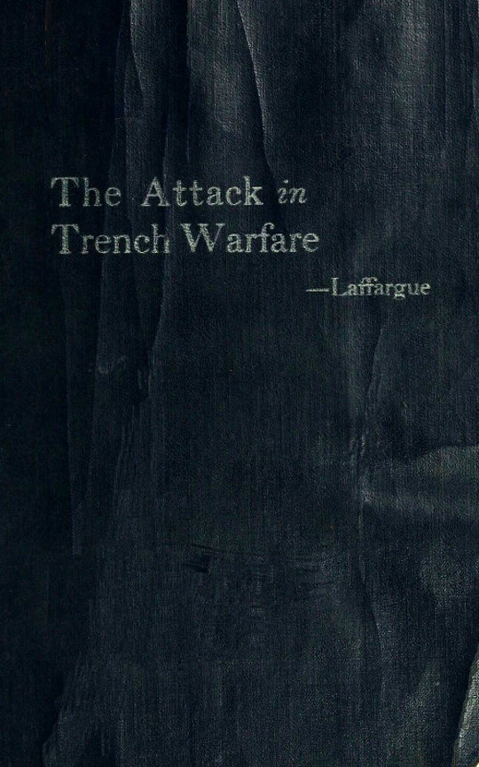 The Attack in Trench Warfare Impressions and Reflections of a Company Commander