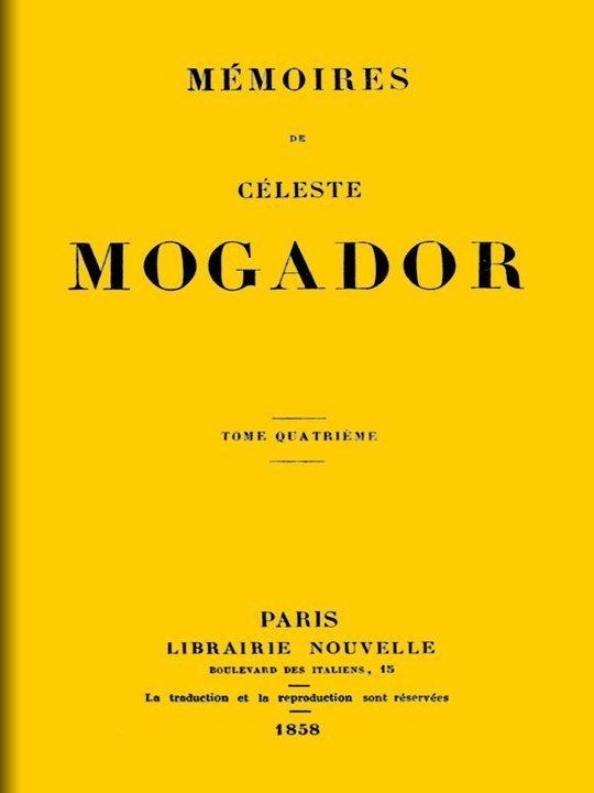 Mémoires de Céleste Mogador, Volume 4 (of 4)