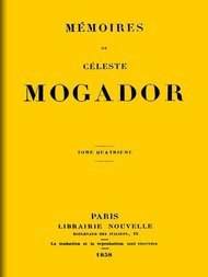 Mémoires de Céleste Mogador, Volume 4 (of 4)