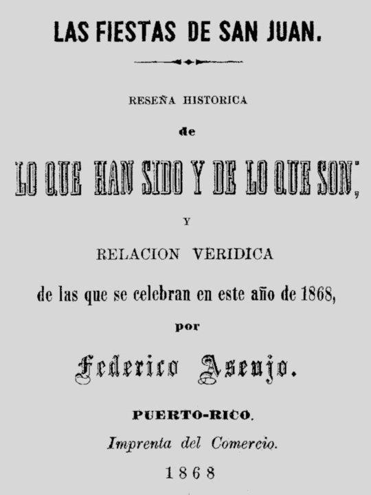 Las fiestas de San Juan, reseña histórica de lo que han sido y de lo que son Relación verídica de las que se celebran en este año de 1868