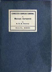 Ernesto Garcia Cabral A Mexican Cartoonist