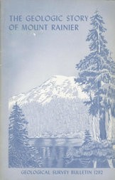 The Geologic Story of Mount Rainier A look at the geologic past of one of America's most scenic volcanoes