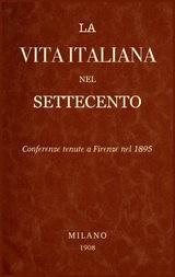 La Vita Italiana nel Settecento Conferenze tenute a Firenze nel 1895
