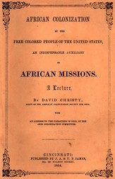 African Colonization by the Free Colored People of the United States, an Indispensable Auxiliary to African Missions. A Lecture