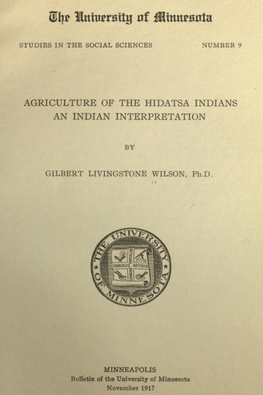 Agriculture of the Hidatsa Indians An Indian Interpretation
