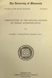 Agriculture of the Hidatsa Indians An Indian Interpretation
