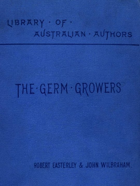 The Germ Growers An Australian story of adventure and mystery