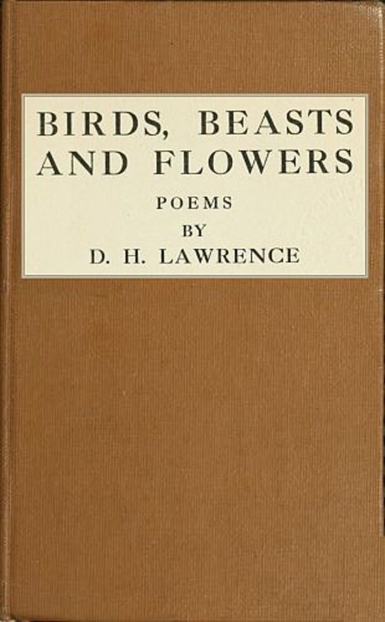 Birds, Beasts and Flowers Poems by D. H. Lawrence