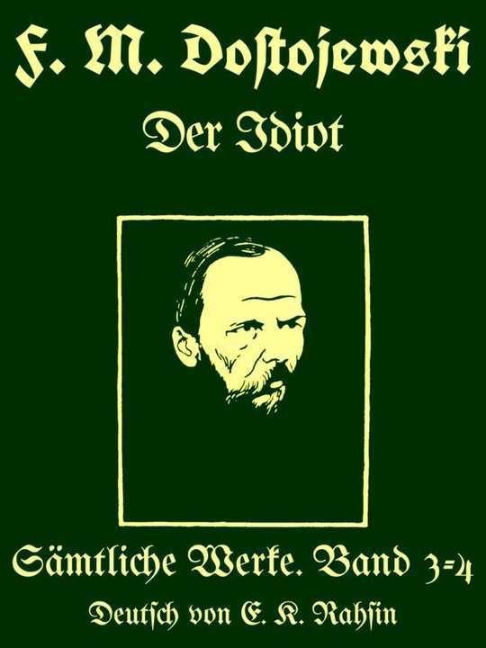 Sämtliche Werke 3-4: Der Idiot