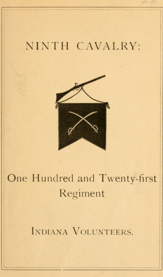 Ninth Cavalry One Hundred and Twenty-first Regiment Indiana Volunteers