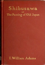 Shibusawa or, The passing of old Japan