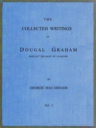 "The Collected Writings of Dougal Graham, ""Skellat"" Bellman of Glasgow, Vol. 1 of 2"