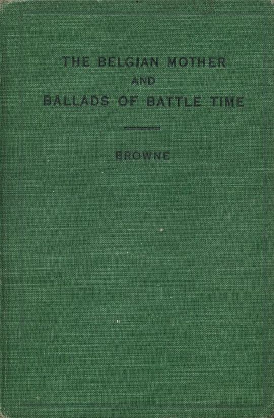 The Belgian Mother and Ballads of Battle Time
