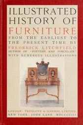 Illustrated History of Furniture, fifth ed. From the Earliest to the Present Time