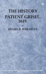 The History Of Patient Grisel, 1619 First Series, Vol. IV