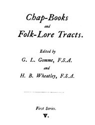 Chap-Books and Folk-Lore Tracts, Vol. 5 (of 5) The History of Richard Whittington