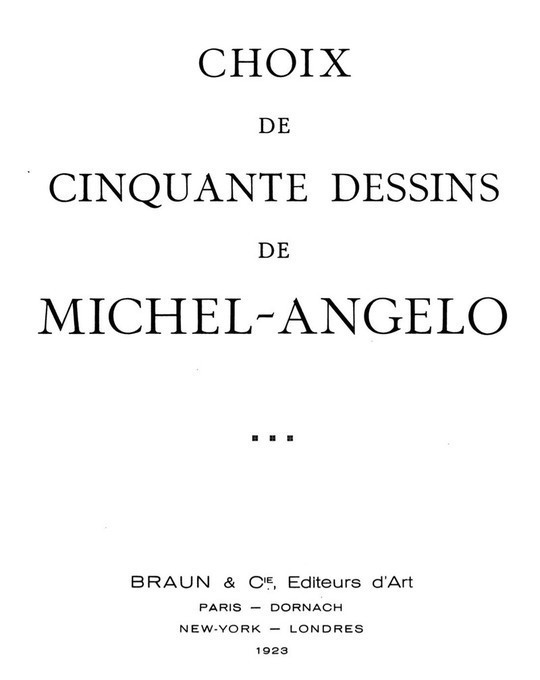 Choix de cinquante dessins de Michel-Angelo Dessins et peintures des maîtres anciens 1er volume