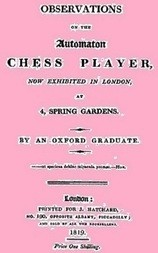 Observations on the Automaton Chess Player Now exhibited in London, at 4 Spring Gardens
