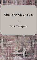 Zina: the Slave Girl or Which the Traitor? A Drama in Four Acts