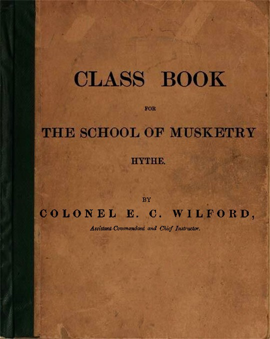 Class Book for The School of Musketry Hythe Prepared for the Use of Officers