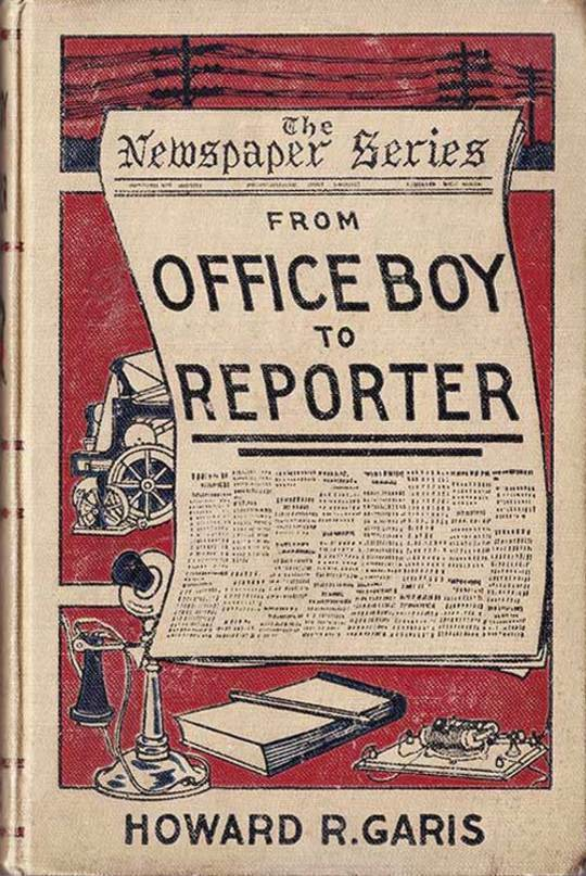 From Office Boy to Repoter The First Step in Journalism