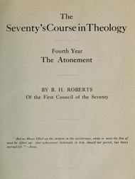 The Seventy's Course in Theology (Fourth Year) The Atonement