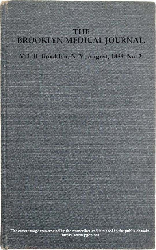 The Brooklyn Medical Journal. Vol. II. No. 2. Aug., 1888