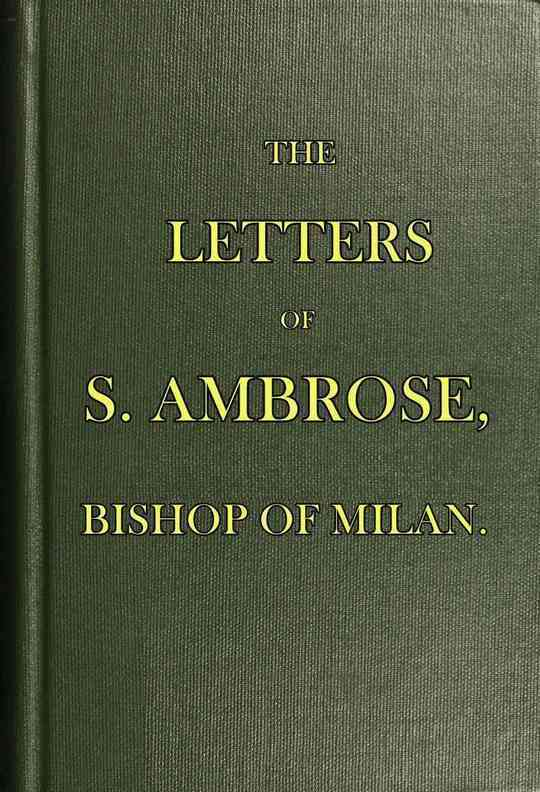 The Letters of S. Ambrose, Bishop of Milan