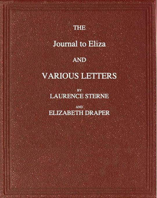 The Journal to Eliza and Various letters