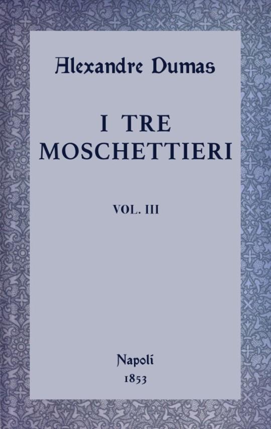 I tre moschettieri, vol. III